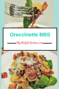 Oriecchiette BBS--My Midlife Kitchen